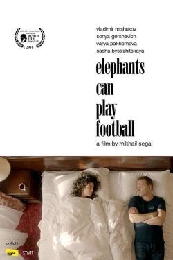 Elephants Can Play Football
